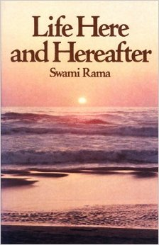 Life Here and Hereafter-Swami Rama